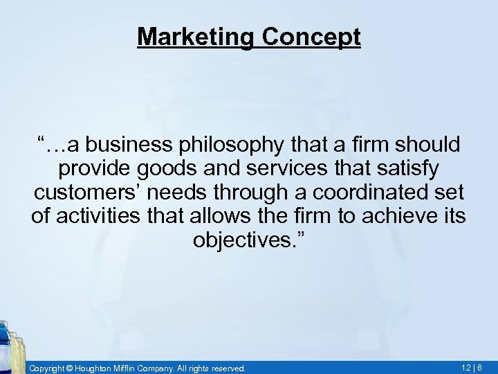 """Marketing Concept """"…a business philosophy that a firm should provide goods and services that"""