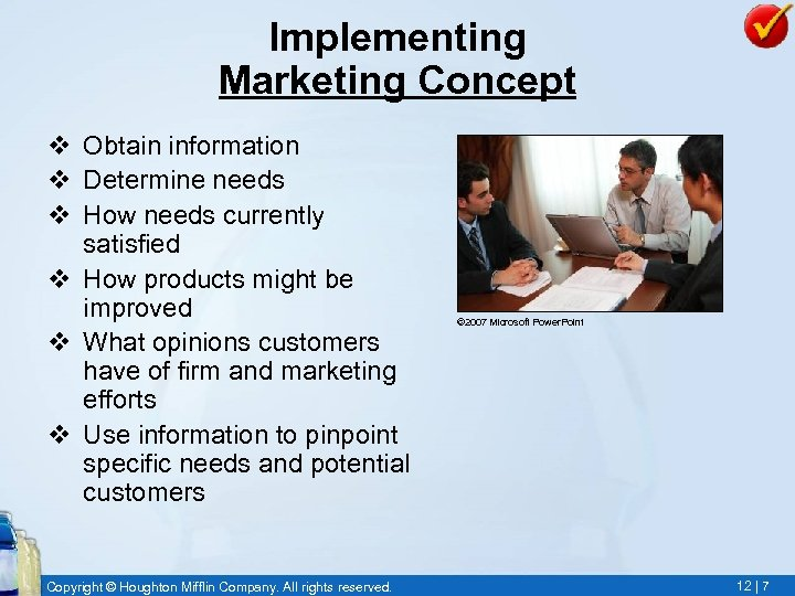 Implementing Marketing Concept v Obtain information v Determine needs v How needs currently satisfied