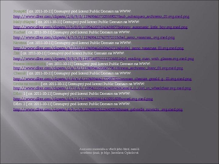 Potápěč [ cit. 2011 -10 -11] Dostupný pod licencí Public Domain na WWW: http: