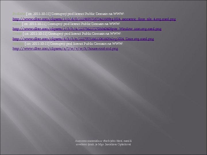 Podlaha [ cit. 2011 -10 -11] Dostupný pod licencí Public Domain na WWW: http: