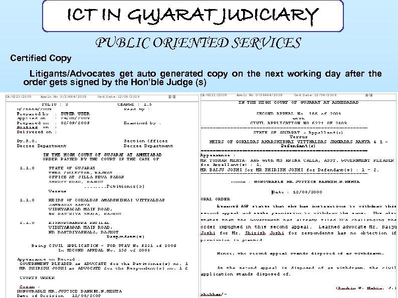 ICT IN GUJARAT JUDICIARY PUBLIC ORIENTED SERVICES Certified Copy Litigants/Advocates get auto generated copy