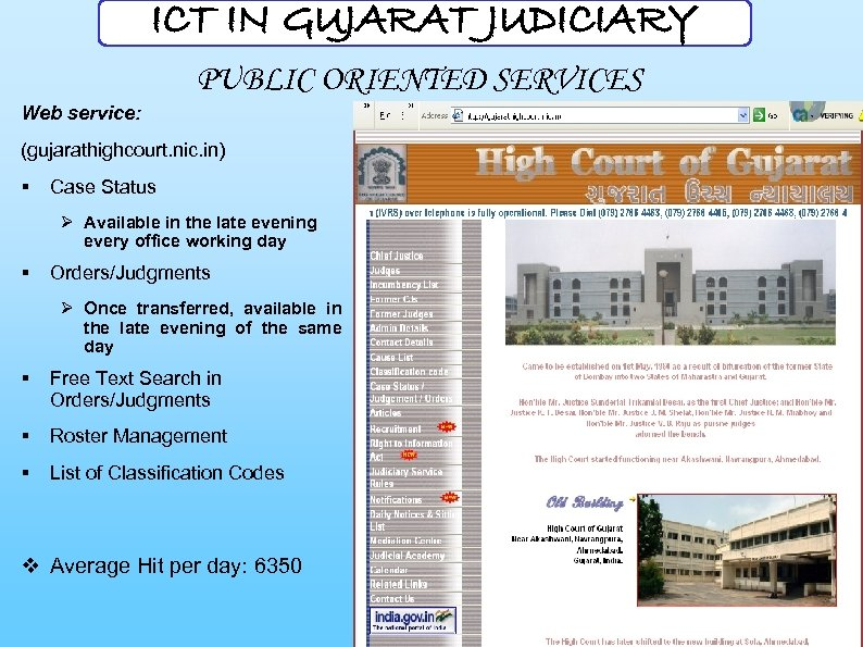 ICT IN GUJARAT JUDICIARY PUBLIC ORIENTED SERVICES Web service: (gujarathighcourt. nic. in) § Case