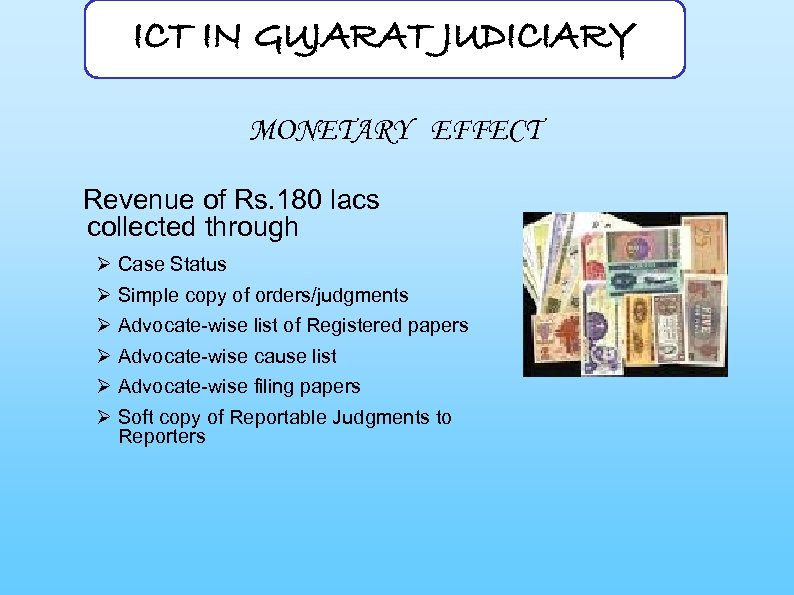 ICT IN GUJARAT JUDICIARY MONETARY EFFECT Revenue of Rs. 180 lacs collected through Ø