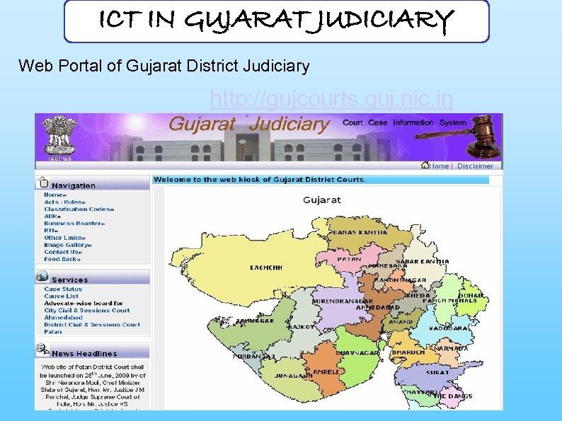 ICT IN GUJARAT JUDICIARY Web Portal of Gujarat District Judiciary http: //gujcourts. guj. nic.