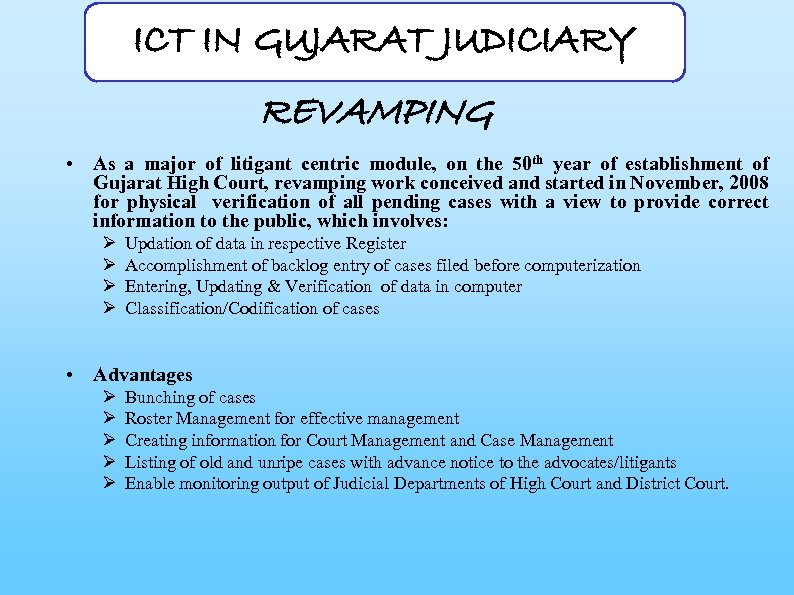 ICT IN GUJARAT JUDICIARY REVAMPING • As a major of litigant centric module, on