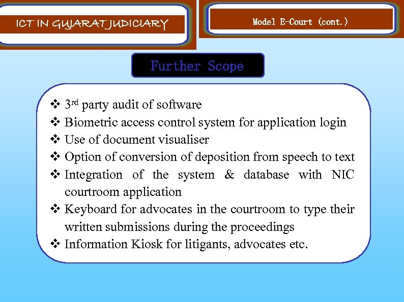 ICT IN GUJARAT JUDICIARY Model E-Court (cont. ) Further Scope v 3 rd party