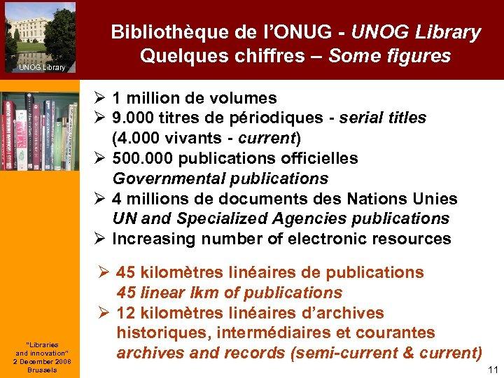 UNOG Library Bibliothèque de l'ONUG - UNOG Library Quelques chiffres – Some figures Ø