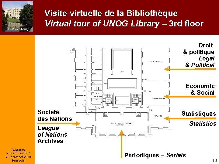 UNOG Library Visite virtuelle de la Bibliothèque Virtual tour of UNOG Library – 3