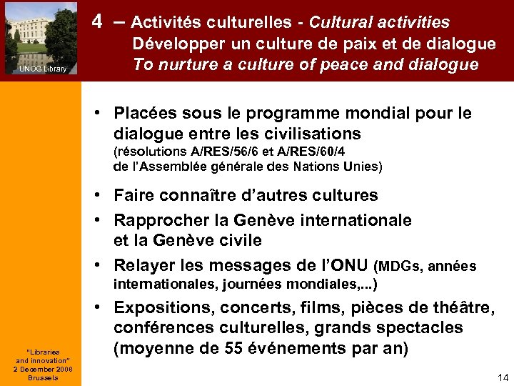 4 – Activités culturelles - Cultural activities UNOG Library Développer un culture de paix