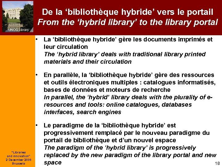 De la 'bibliothèque hybride' vers le portail From the 'hybrid library' to the library