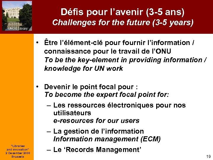 Défis pour l'avenir (3 -5 ans) UNOG Library Challenges for the future (3 -5