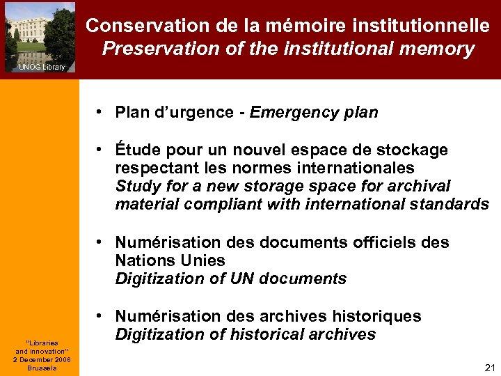 Conservation de la mémoire institutionnelle Preservation of the institutional memory UNOG Library • Plan