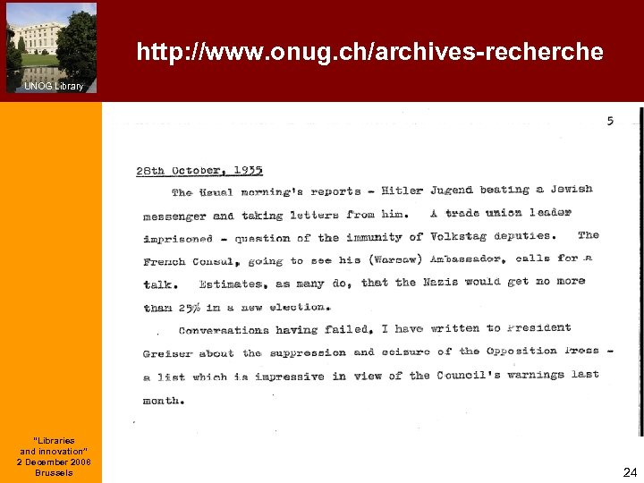 """http: //www. onug. ch/archives-recherche UNOG Library """"Libraries and innovation"""" 2 December 2008 Brussels 24"""