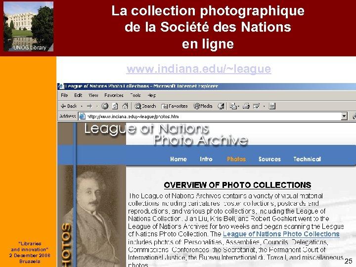 UNOG Library La collection photographique de la Société des Nations en ligne www. indiana.