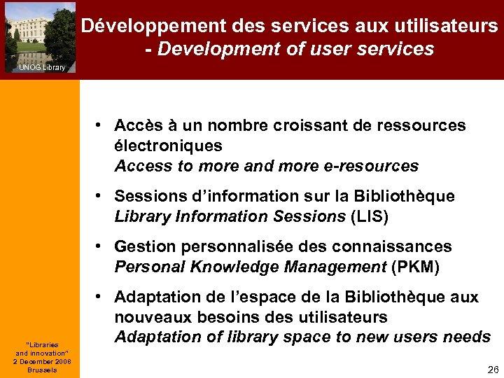 Développement des services aux utilisateurs - Development of user services UNOG Library • Accès