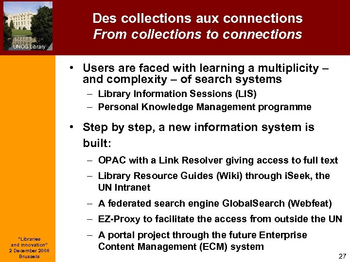 Des collections aux connections From collections to connections UNOG Library • Users are faced