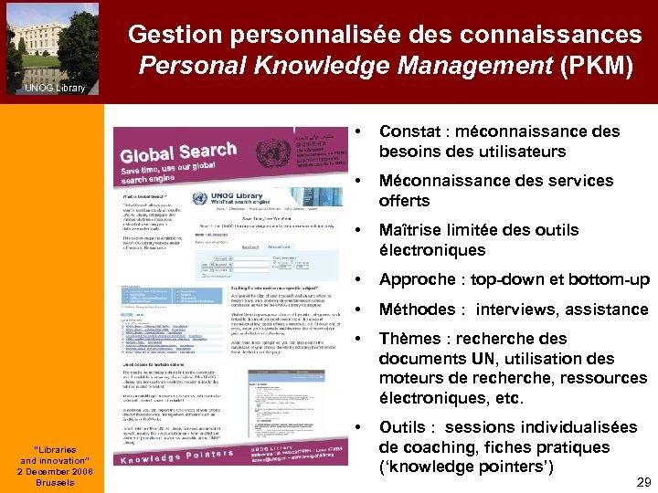 Gestion personnalisée des connaissances Personal Knowledge Management (PKM) UNOG Library • • Méconnaissance des