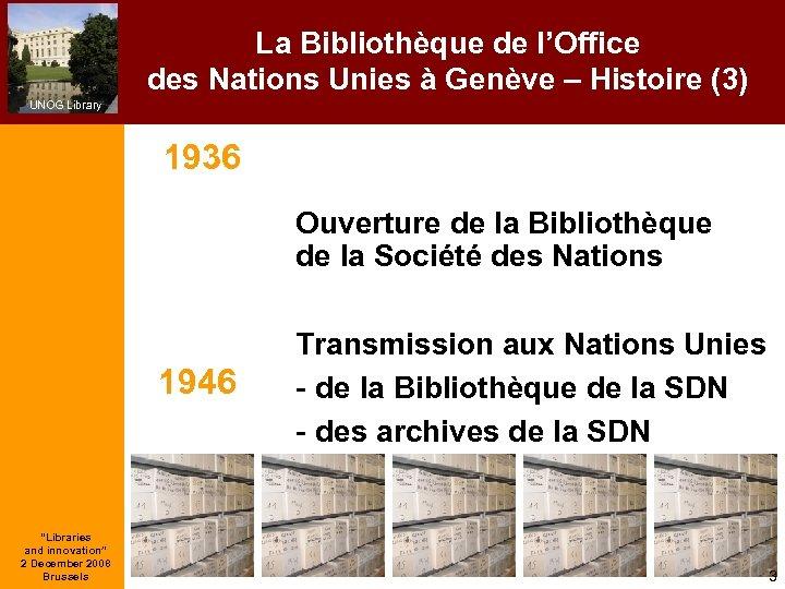 La Bibliothèque de l'Office des Nations Unies à Genève – Histoire (3) UNOG Library
