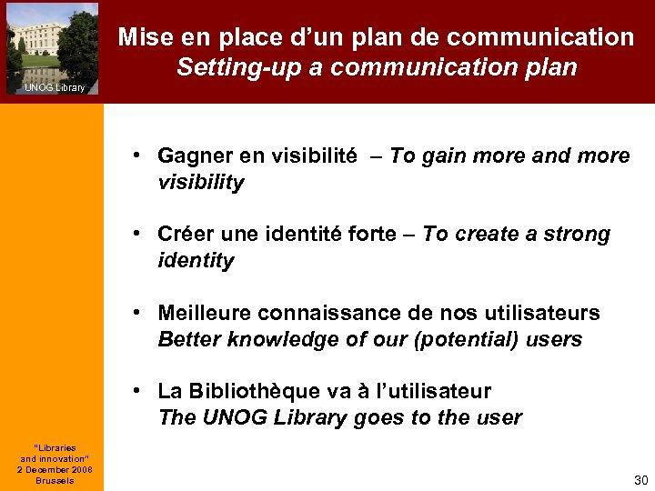 Mise en place d'un plan de communication Setting-up a communication plan UNOG Library •