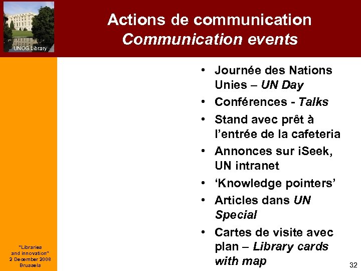 """UNOG Library """"Libraries and innovation"""" 2 December 2008 Brussels Actions de communication Communication events"""
