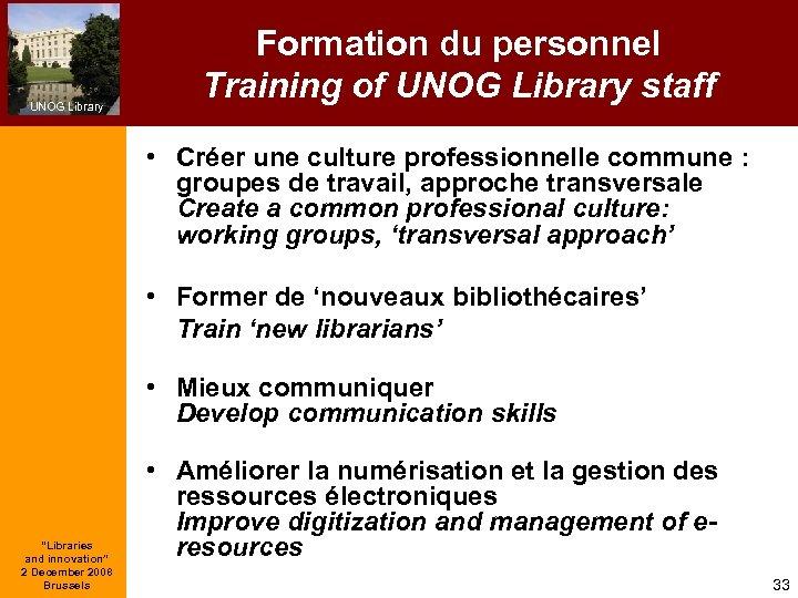 UNOG Library Formation du personnel Training of UNOG Library staff • Créer une culture