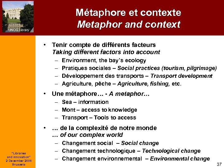 Métaphore et contexte Metaphor and context UNOG Library • Tenir compte de différents facteurs