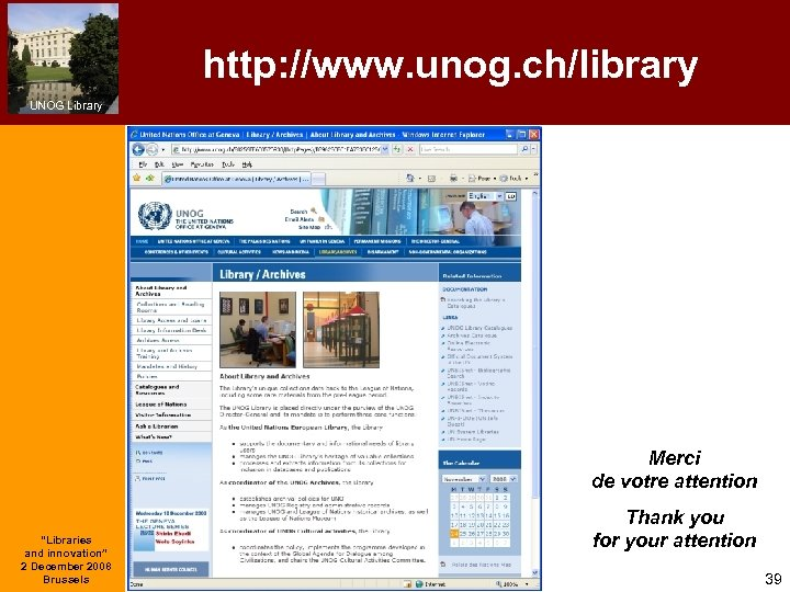 """http: //www. unog. ch/library UNOG Library Merci de votre attention """"Libraries and innovation"""" 2"""