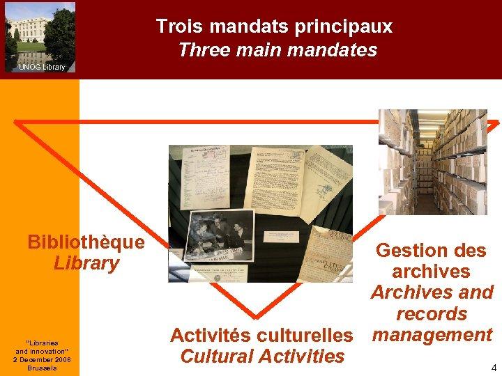 "Trois mandats principaux Three main mandates UNOG Library Bibliothèque Library ""Libraries and innovation"" 2"