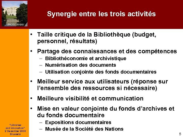 Synergie entre les trois activités UNOG Library • Taille critique de la Bibliothèque (budget,