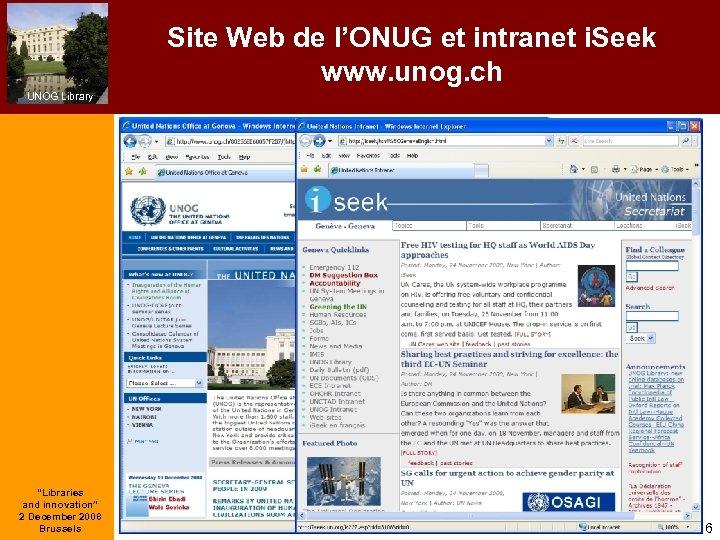 "Site Web de l'ONUG et intranet i. Seek www. unog. ch UNOG Library ""Libraries"