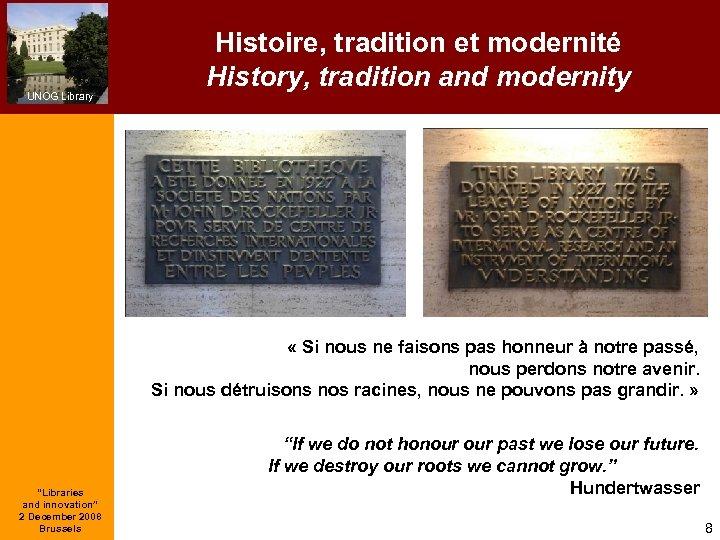 UNOG Library Histoire, tradition et modernité History, tradition and modernity « Si nous ne