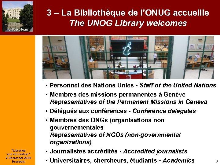 "UNOG Library ""Libraries and innovation"" 2 December 2008 Brussels 3 – La Bibliothèque de"