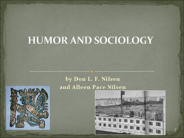 HUMOR AND SOCIOLOGY by Don L. F. Nilsen and Alleen Pace Nilsen 25 1