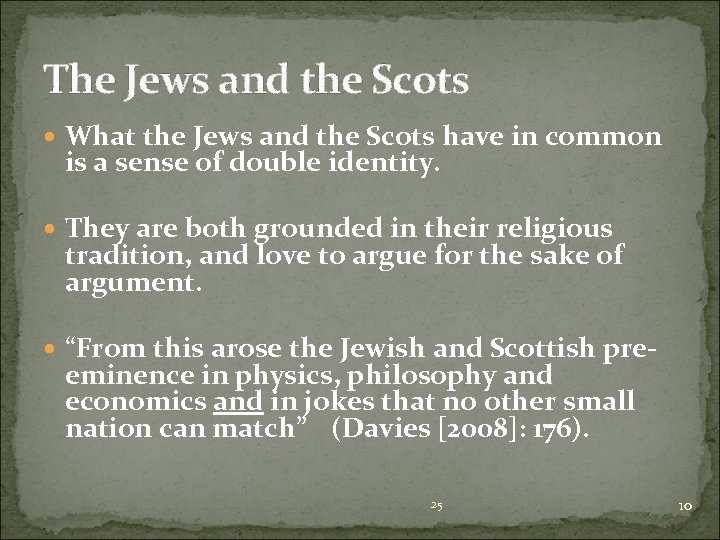 The Jews and the Scots What the Jews and the Scots have in common