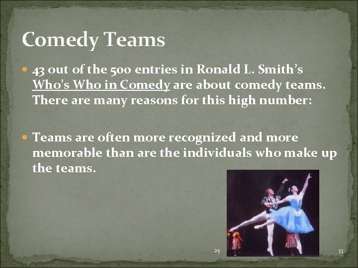 Comedy Teams 43 out of the 500 entries in Ronald L. Smith's Who in