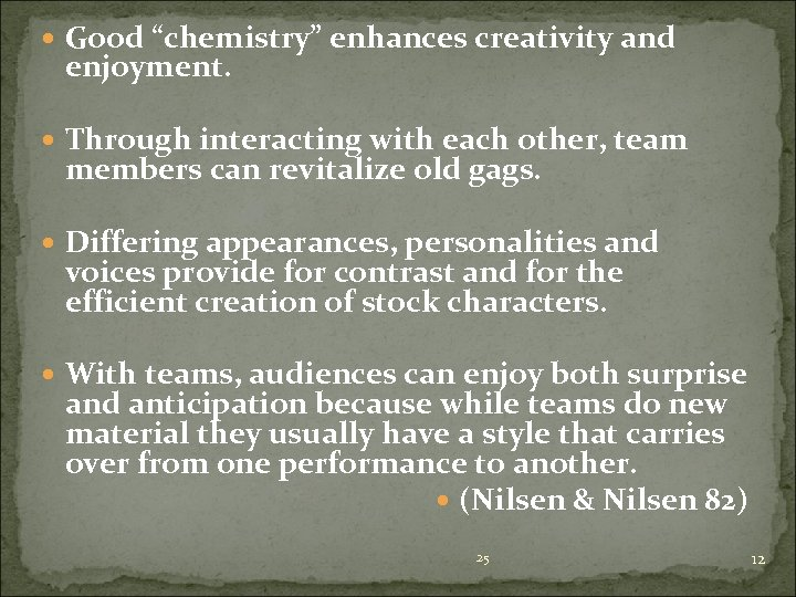 """Good """"chemistry"""" enhances creativity and enjoyment. Through interacting with each other, team members"""