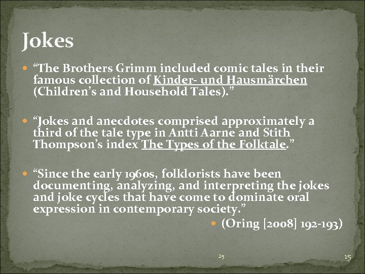 """Jokes """"The Brothers Grimm included comic tales in their famous collection of Kinder- und"""