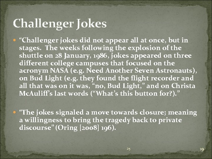 """Challenger Jokes """"Challenger jokes did not appear all at once, but in stages. The"""