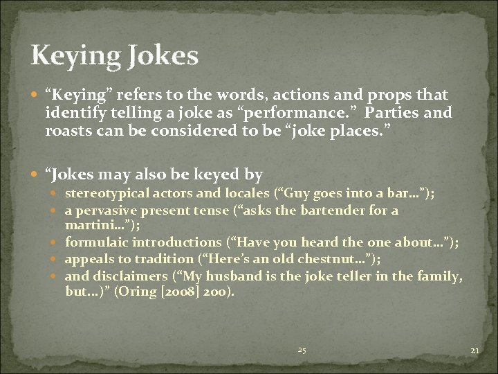 """Keying Jokes """"Keying"""" refers to the words, actions and props that identify telling a"""