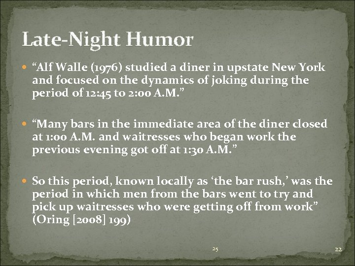 """Late-Night Humor """"Alf Walle (1976) studied a diner in upstate New York and focused"""