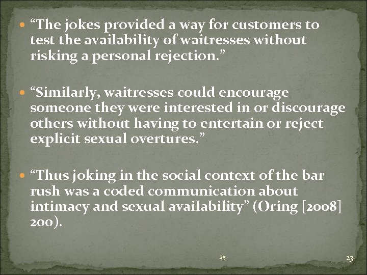 """""""The jokes provided a way for customers to test the availability of waitresses"""