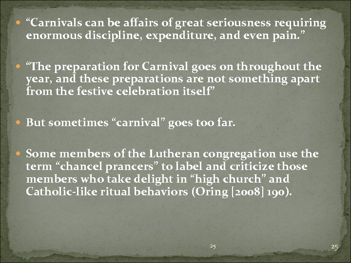 """""""Carnivals can be affairs of great seriousness requiring enormous discipline, expenditure, and even"""