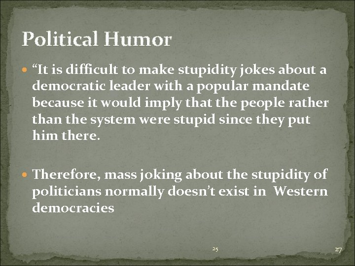 """Political Humor """"It is difficult to make stupidity jokes about a democratic leader with"""