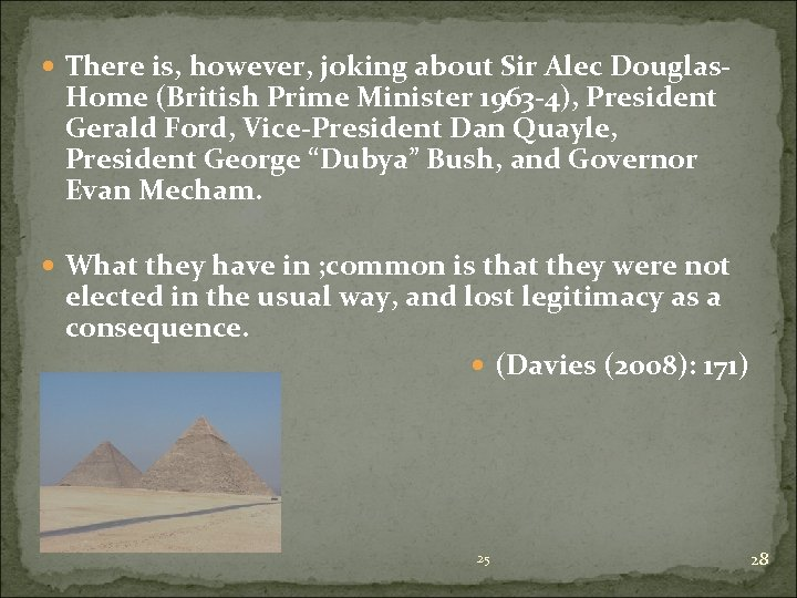 There is, however, joking about Sir Alec Douglas- Home (British Prime Minister 1963