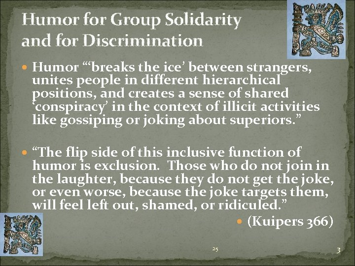 """Humor for Group Solidarity and for Discrimination Humor """"'breaks the ice' between strangers, unites"""