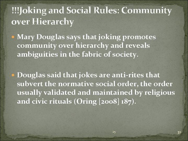 !!!Joking and Social Rules: Community over Hierarchy Mary Douglas says that joking promotes community