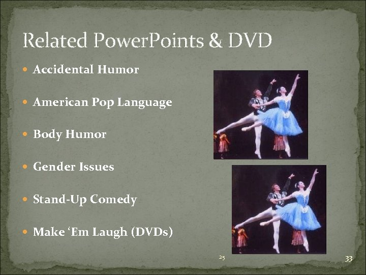 Related Power. Points & DVD Accidental Humor American Pop Language Body Humor Gender Issues