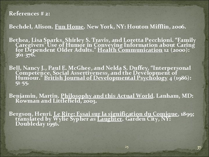 References # 2: Bechdel, Alison. Fun Home. New York, NY: Houton Mifflin, 2006. Bethea,