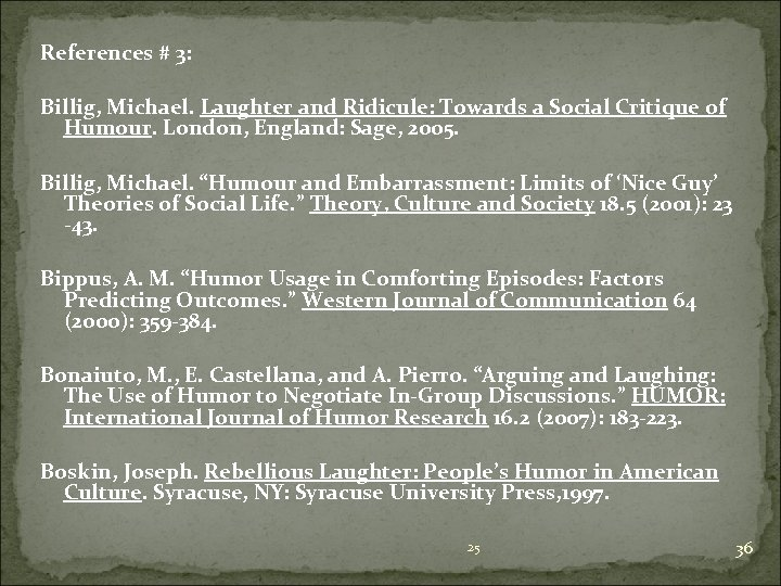 References # 3: Billig, Michael. Laughter and Ridicule: Towards a Social Critique of Humour.