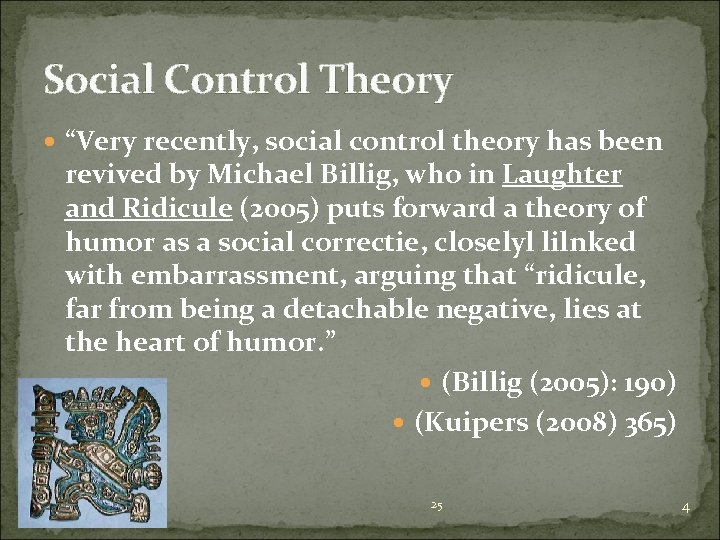 """Social Control Theory """"Very recently, social control theory has been revived by Michael Billig,"""